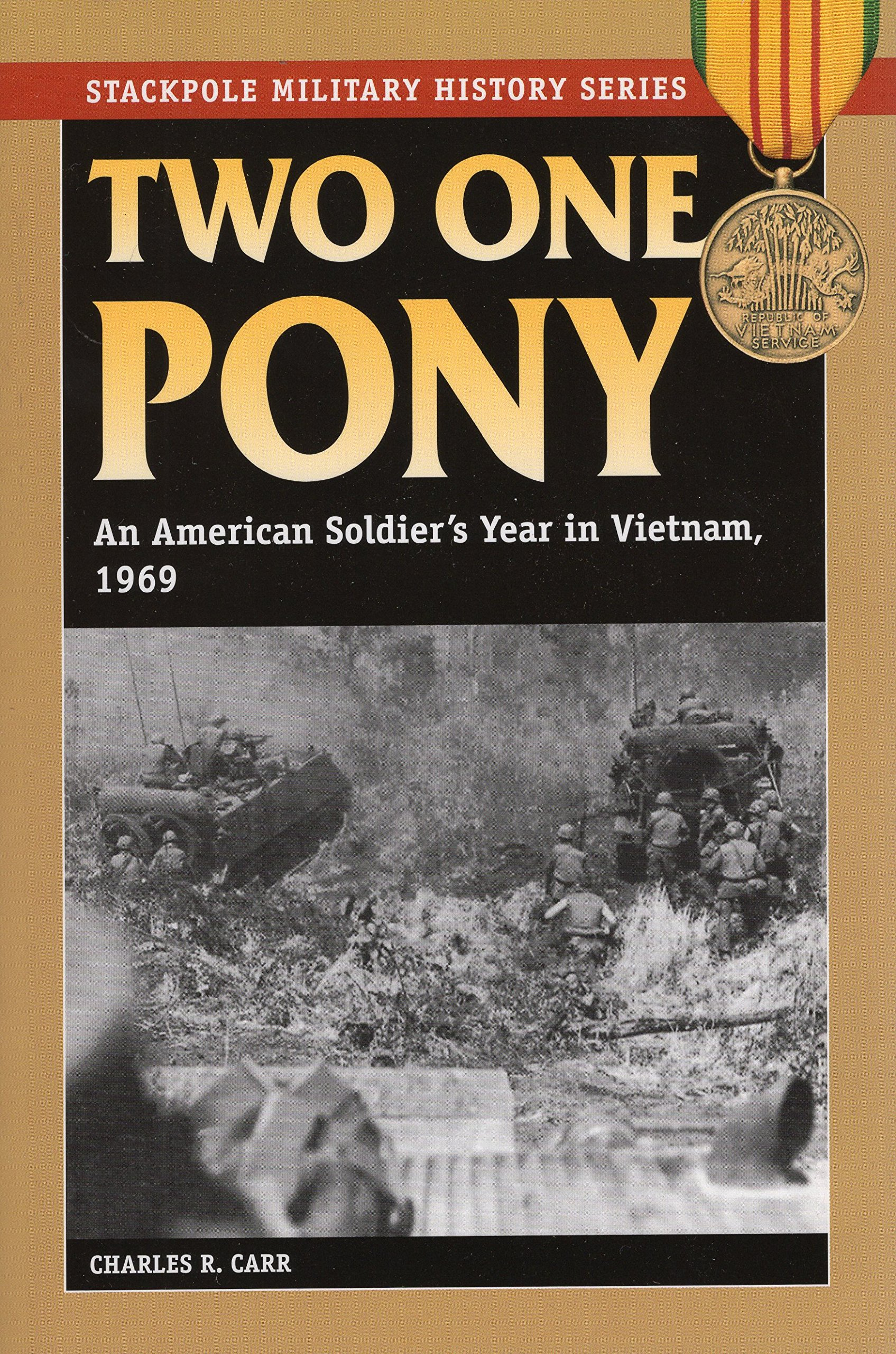 Read Online Two One Pony: An American Soldier's Year in Vietnam, 1969 (Stackpole Military History Series) ebook