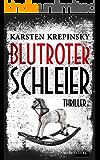 Blutroter Schleier: Thriller (German Edition)