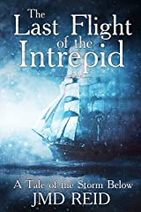 The Last Flight of the Intrepid: A Tale of the Storm Below Kindle Edition