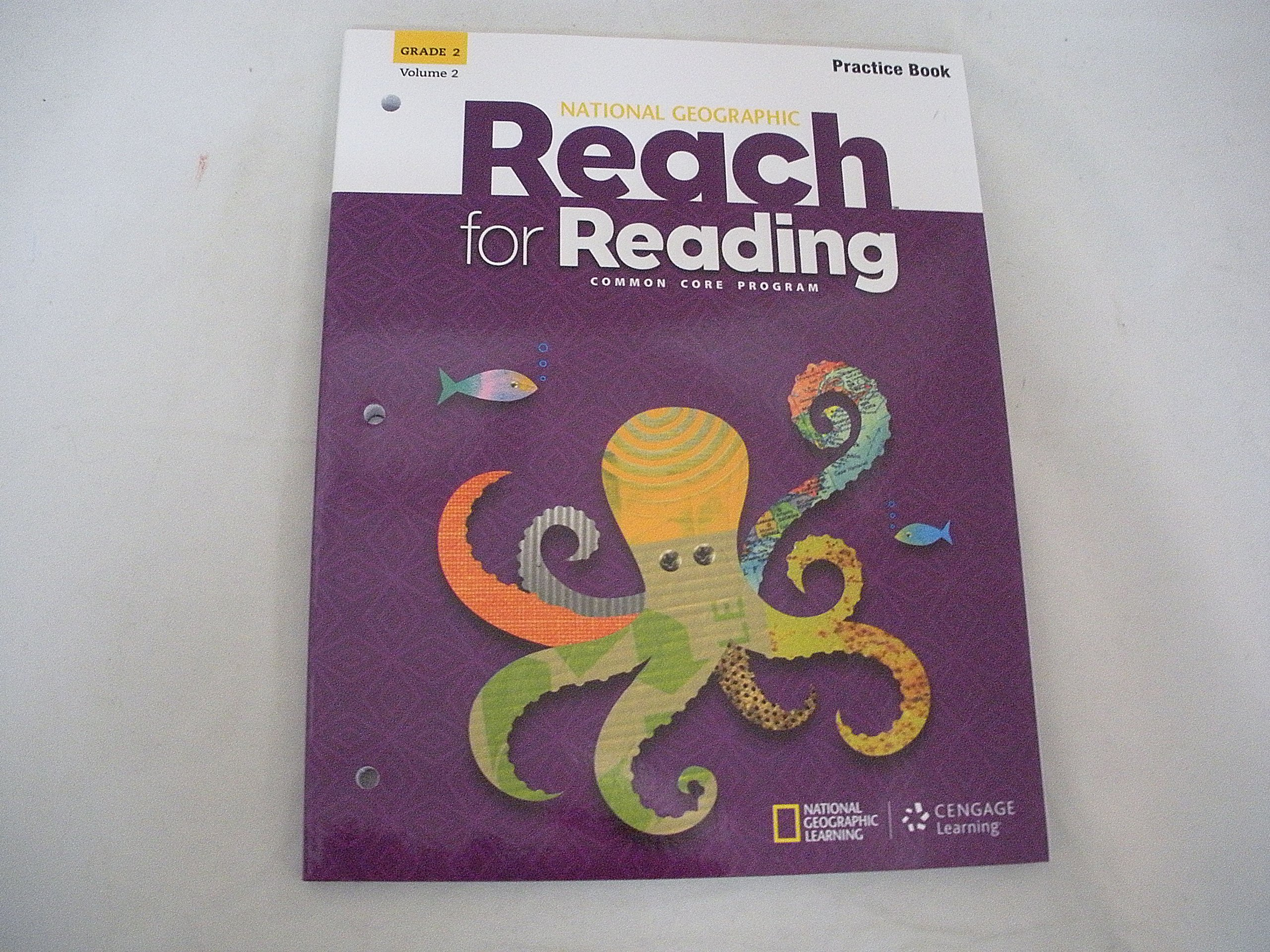 Reach for Reading, Common Core Program, Grade 2, Volume 2, Units 5-8, Practice  Book, ISBN-10: 1305499026 ISBN-13: 9781305499027, 2017: Cenage Learning: ...