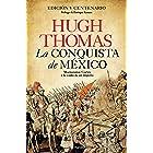 La conquista de México: Moctezuma, Cortés y la caída de un Imperio (No Ficción) (Spanish Edition)
