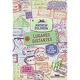 Lugares distantes: Como viajar pode mudar o mundo