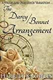 The Darcy Bennet Arrangement: A Pride and Prejudice Regency Variation (English Edition)