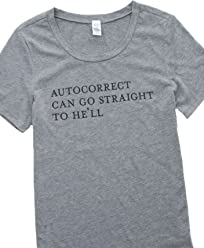 7e84c55de Cents of Style Autocorrect Can Go Straight To He'll Graphic T-shirt