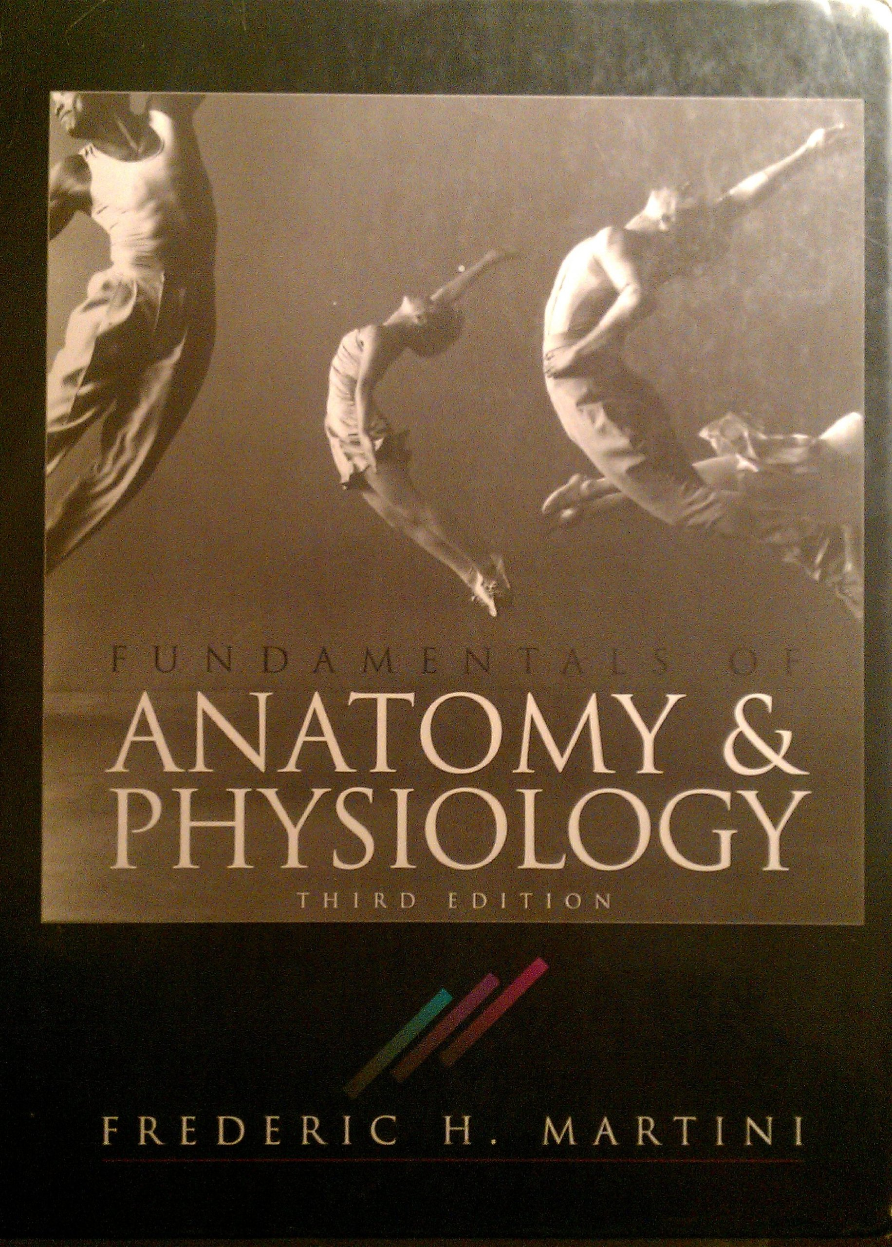 Fundamentals of Anatomy & Physiology, 3rd Edition;: Frederic H ...