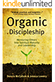 Organic Discipleship: Mentoring Others Into Spiritual Maturity and Leadership (Revised Edition) (English Edition)