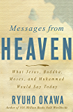 Messages from Heaven: What Jesus, Buddha, Muhammad, and Moses Would Say Today