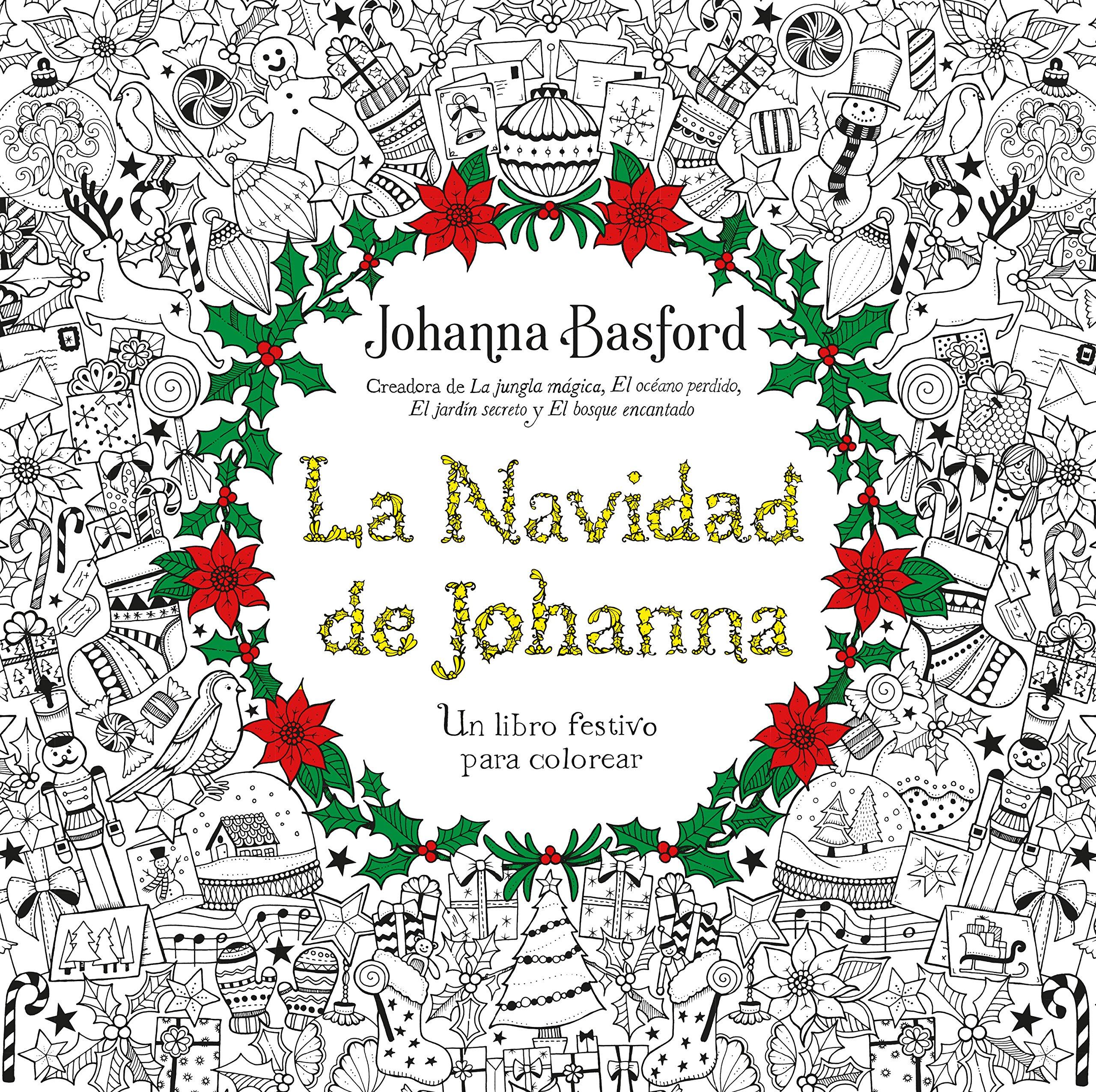 La Navidad De Johanna Un Libro Festivo Para Colorear Terapias Actividades Spanish Edition Basford Johanna 9788415612780 Books