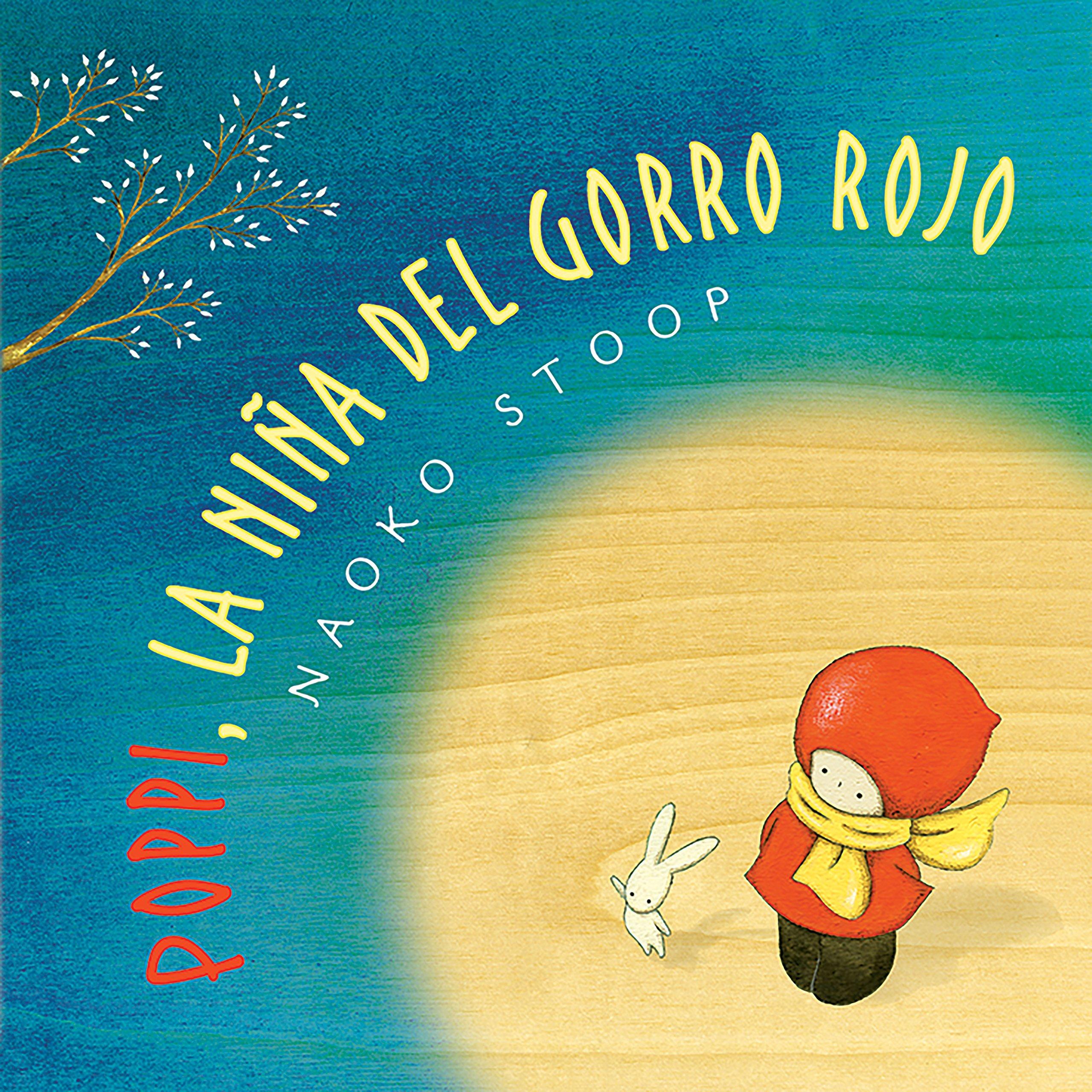Poppi, la niña del gorro rojo / Red Knit Cap Girl (Spanish Edition): Naoko Stoop: 9788448851019: Amazon.com: Books