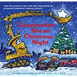 Construction Site on Christmas Night: (Christmas Book for Kids, Children's Book, Holiday Picture Book)