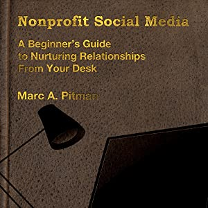 Nonprofit Social Media: A Beginner's Guide to Nurturing Donor Relationships from Your Desk