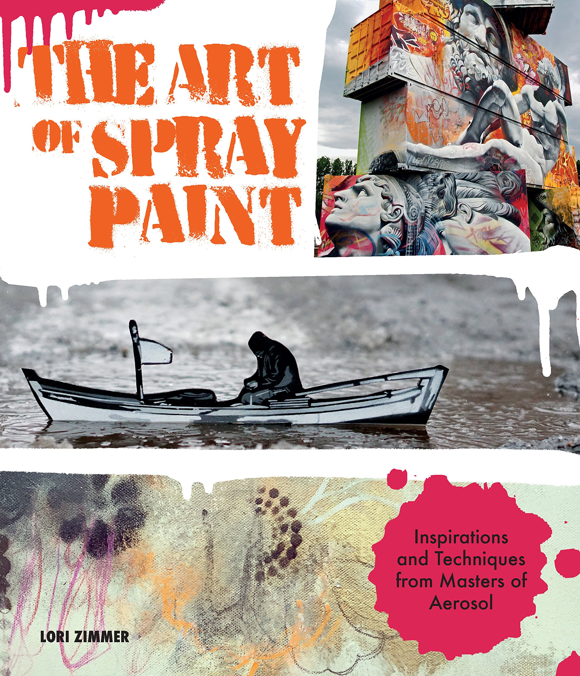 Download The Art of Spray Paint: Inspirations and Techniques from Masters of Aerosol PDF