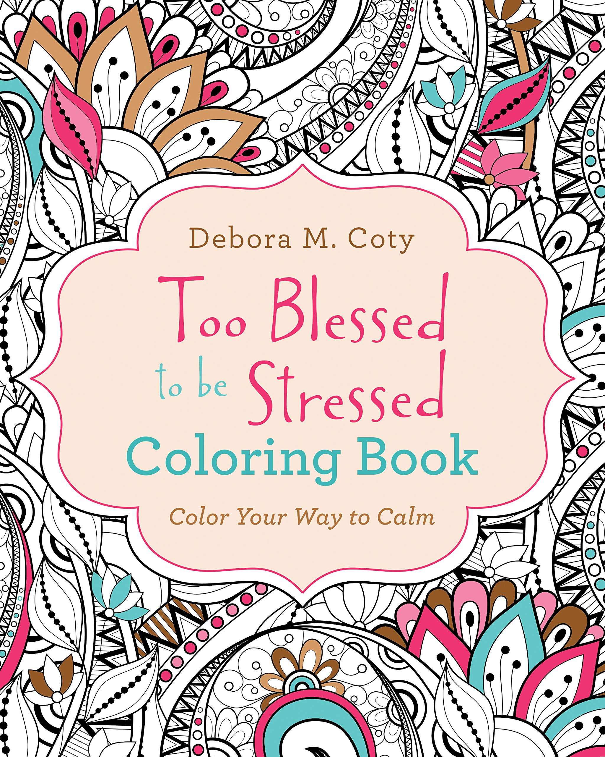 Coloring book color of art - Amazon Com Too Blessed To Be Stressed Coloring Book Color Yourself Inspired 9781634099691 Debora M Coty Books