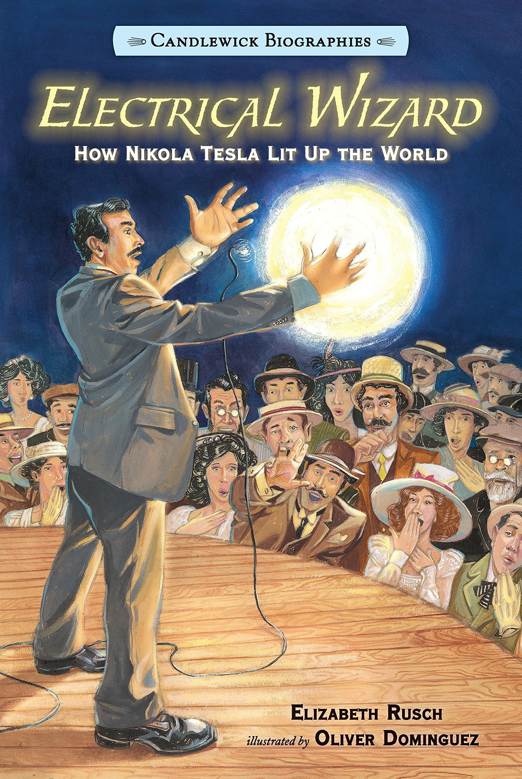 Electrical Wizard: Candlewick Biographies: How Nikola Tesla Lit Up the World