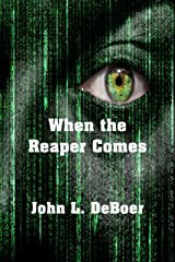 When The Reaper Comes Kindle Edition