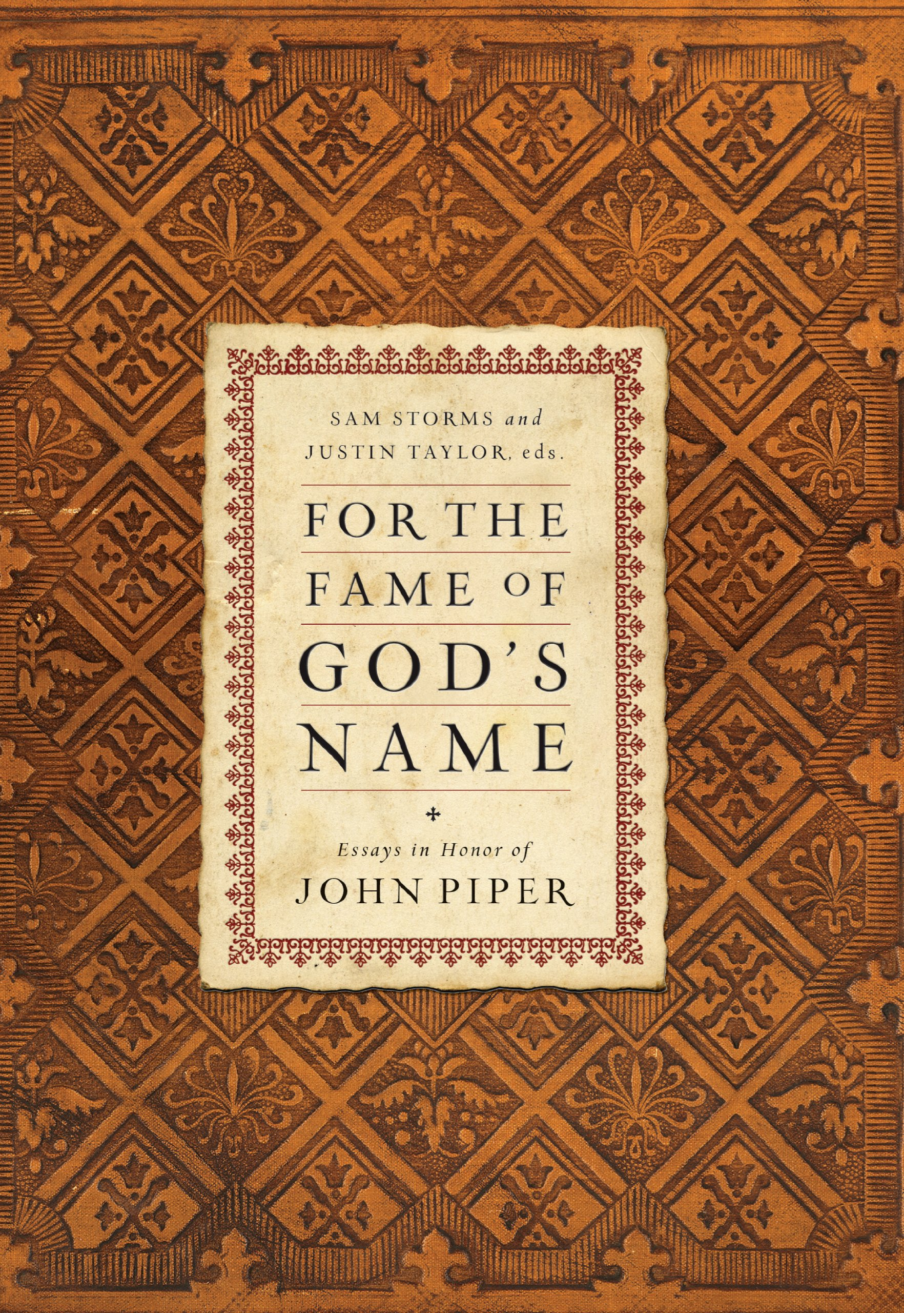 for the fame of god s essays in honor of john piper sam for the fame of god s essays in honor of john piper sam storms justin taylor g k beale randy alcorn gregory k beale d a carson mark dever