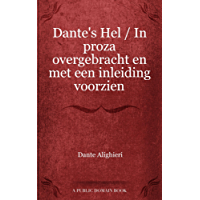 Dante's Hel / In proza overgebracht en met een inleiding voorzien