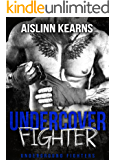 Undercover Fighter: (Underground Fighters #3)