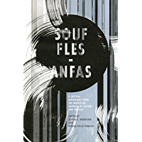 Souffles-Anfas: A Critical Anthology from the Moroccan Journal of Culture and Politics