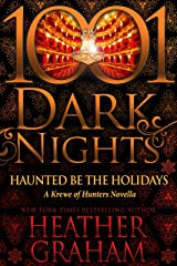 Haunted Be the Holidays: A Krewe of Hunters Novella Kindle Edition