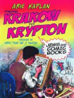 From Krakow To Krypton: Jews And Comic