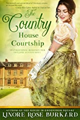 The Country House Courtship: A Sweet and Clean Romance Novel of Regency England (The Regency Trilogy Book 3) Kindle Edition