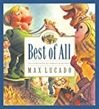 Best of All (Max Lucado's Wemmicks)