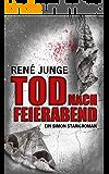 Tod nach Feierabend: Psychothriller (Simon Stark Reihe 8) (German Edition)