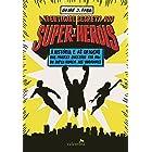 A identidade secreta dos super-heróis: A história e as origens dos maiores sucessos das HQs: do Super-Homem aos Vingadores