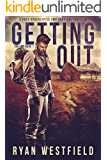 Getting Out: A Post-Apocalyptic EMP Survival Thriller (The EMP Book 1) (English Edition)