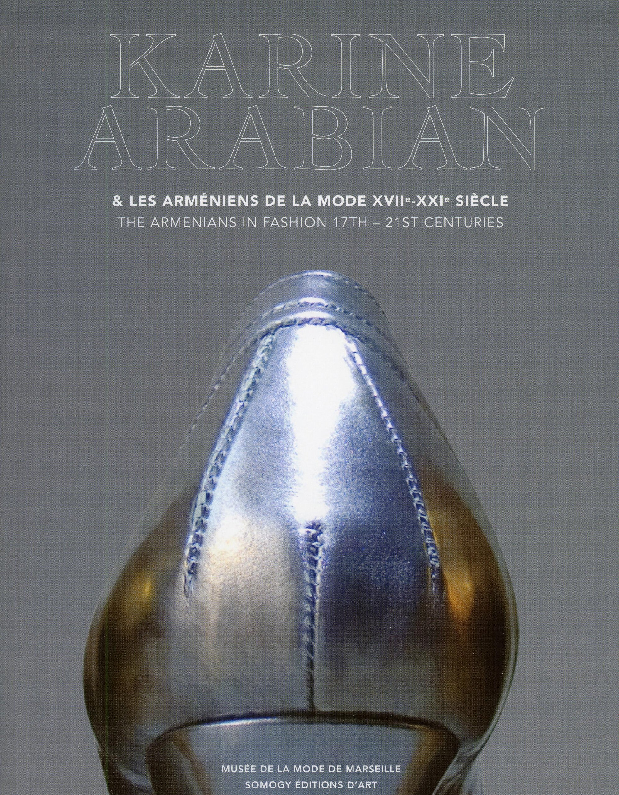 Karine Arabian: The Armenians in Fashion 17th–21st Centuries