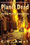 Planet Dead (Dying Planet Book 2)