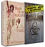 A Dark and Sure Descent: Being a True Account of the Long Island Outbreak (S.W. Tanpepper's GAMELAND Book 10)
