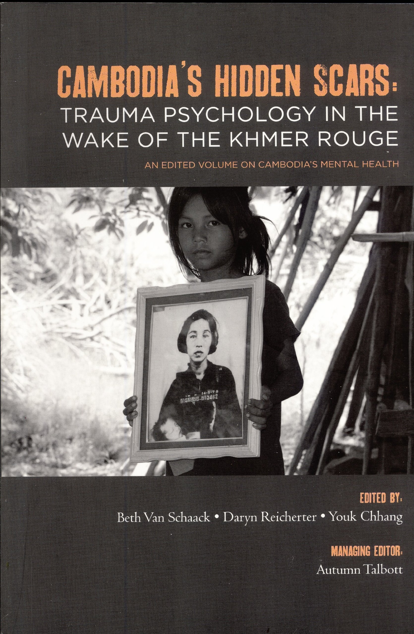 Download Cambodia's Hidden Scars: Trauma Psychology in the Wake of the Khmer Rouge, an Edited Volume on Cambodia's Mental Health ebook