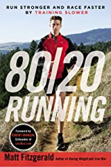 80/20 Running: Run Stronger and Race Faster By Training Slower Kindle Edition