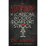 The Disturbing Incidents at Lonesome Woods Boarding School (Dr. Harper Therapy)
