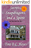Secrets, Snapdragons, and a Spirit (Petal Pushers Mystery Series Book 2)