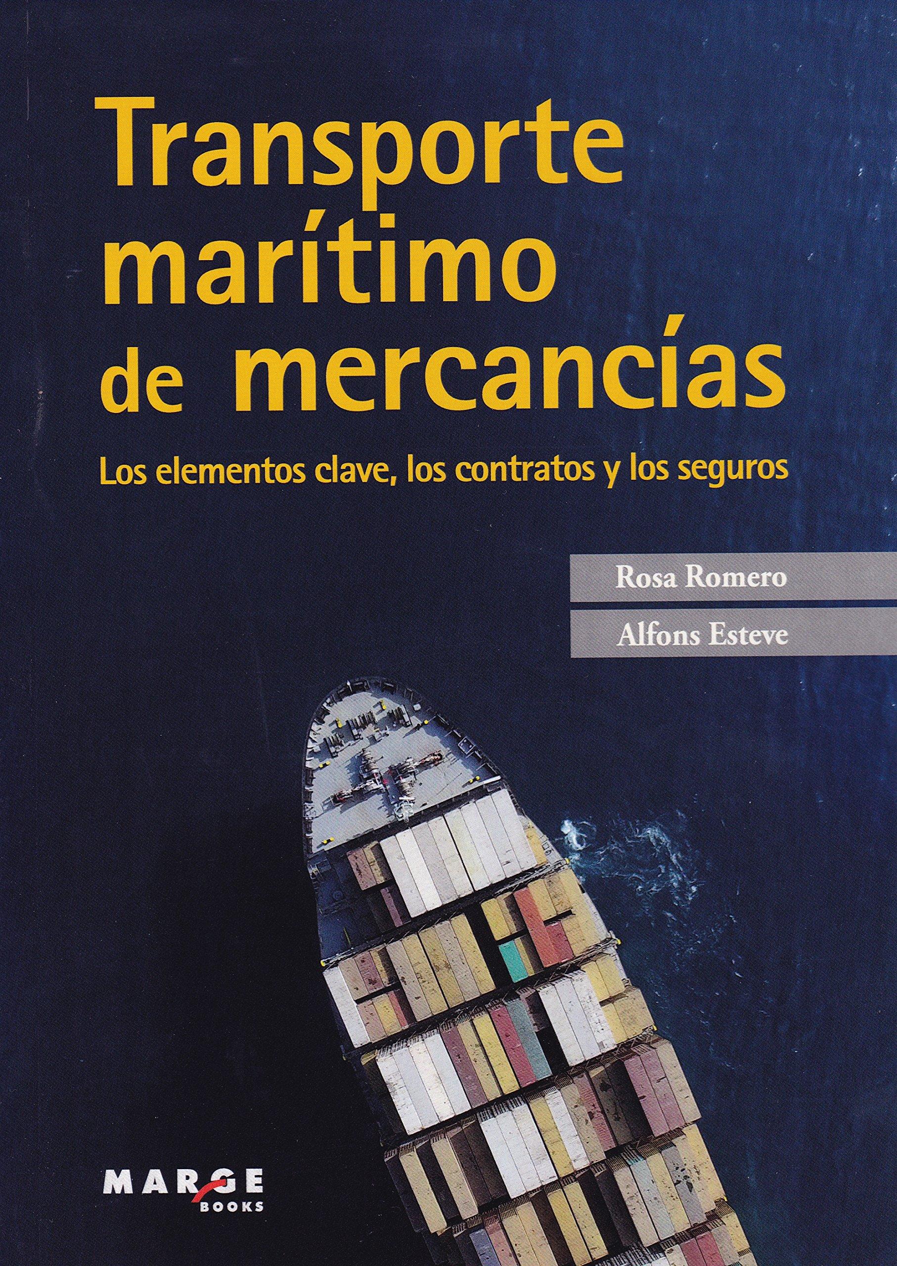 Transporte marítimo de mercancias. Los elementos clave, los contratos y los segu (Biblioteca de logística) Tapa blanda – 7 jul 2017 Rosa Romero ICG Marge SL 8416171866