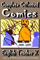 Complete Collected Comics (English Teacher X)