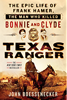 Amazon when law was in the holster the frontier life of bob texas ranger the epic life of frank hamer the man who killed bonnie and fandeluxe Images