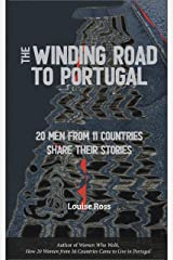 The Winding Road to Portugal: 20 Men from 11 Countries Share Their Stories Kindle Edition