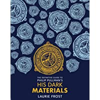 The Definitive Guide to Phillip Pullman's His Dark Materials: The Original Trilogy