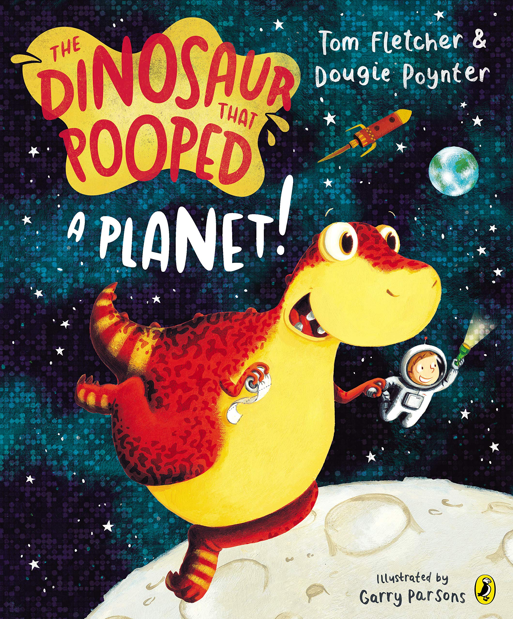 The Dinosaur That Pooped A Planet!: Amazon.co.uk: Fletcher, Tom ...