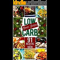 91 Receitas de Natal Low Carb: Curta o Natal sem sair da dieta!