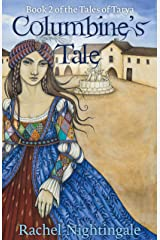Columbine's Tale (Tales of Tarya Book 2) Kindle Edition