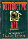 Destructive War: William Techumseh Sherman, Stonewall Jackson, and the Americans