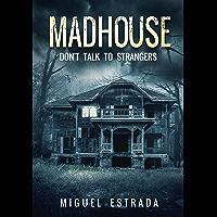 Madhouse: A Suspenseful Horror (English Edition)