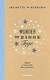 Wunderweiße Tage. Zwölf winterliche Geschichten (German Edition)
