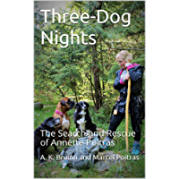Three-Dog Nights: The Search and Rescue of Annette Poitras