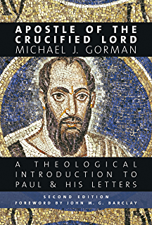 apostle of the crucified lord a theological introduction to paul and his letters